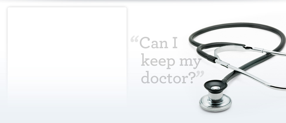 Can I keep my doctor?