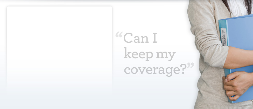 Can I keep my coverage?