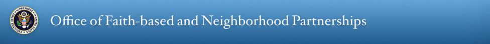 Faith-based and Neighborhood Partnerships