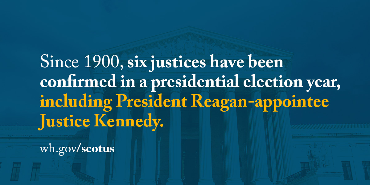 Since 1900, six justices have been confirmed in a presidential election year, including President Reagan-appointee Justice Kennedy.