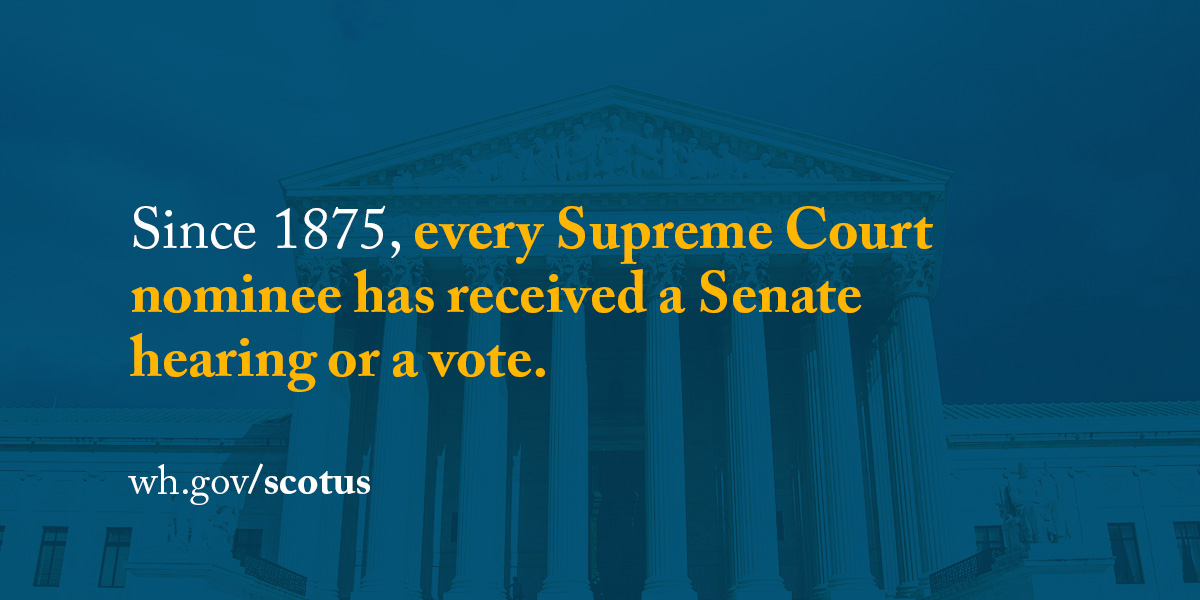 Since 1875, every Supreme Court nominee has received a Senate hearing or a vote