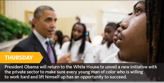 On Thursday, he'll unveil a new initiative with the private sector to make sure every young man of color who is willing to work hard and lift himself up has an opportunity to succeed.