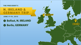 Previewing the President's Trip to Northern Ireland & Germany