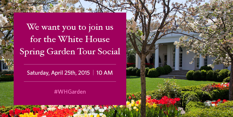 You're Invited: Join the Spring 2015 White House Garden Tour ...