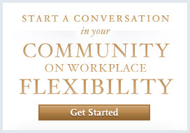 Start a Conversation in Your Community About Workplace Flexibility