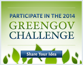 Participate in the 2014 GreenGov Challenge - Share Your Idea