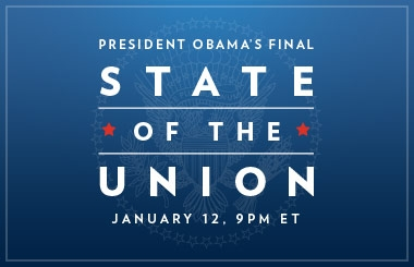 President Obama's Final State of the Union, Jan 12, 9pm ET.