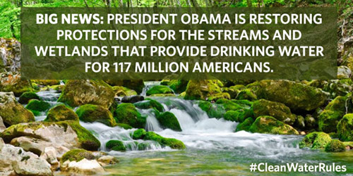 President Obama is restoring protections for streams and wetlands